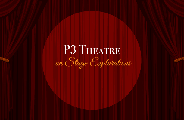 How to Get Involved with P3 Theatre